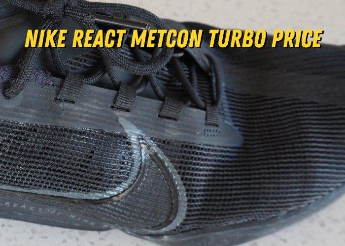 Nike React Metcon Turbo Price