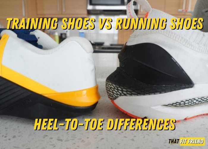 training shoes vs running shoes heel to toe