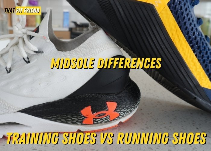 training shoes vs running shoes midsoles