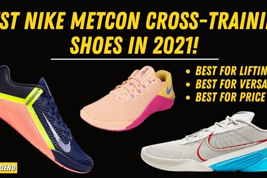 Best Nike Metcon Cross-Training Shoes In 2021
