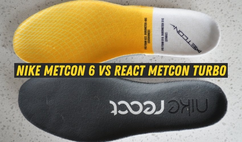 Nike Metcon 6 Vs React Metcon Turbo insole