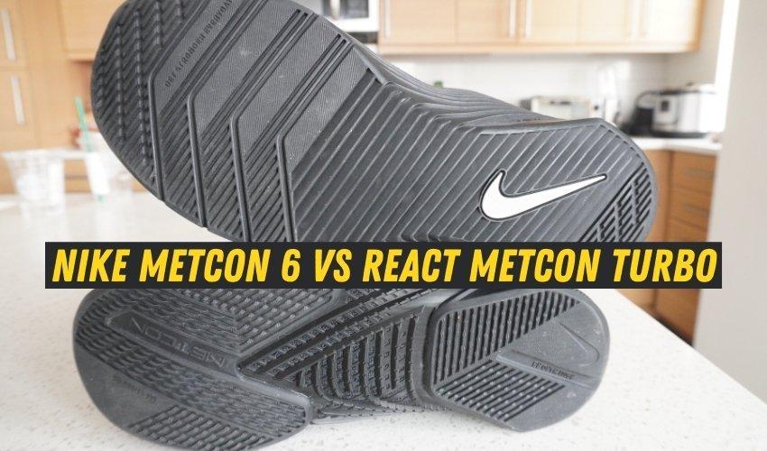 Nike Metcon 6 Vs React Metcon Turbo performance