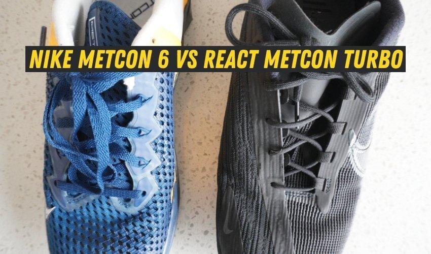Nike Metcon 6 Vs React Metcon Turbo