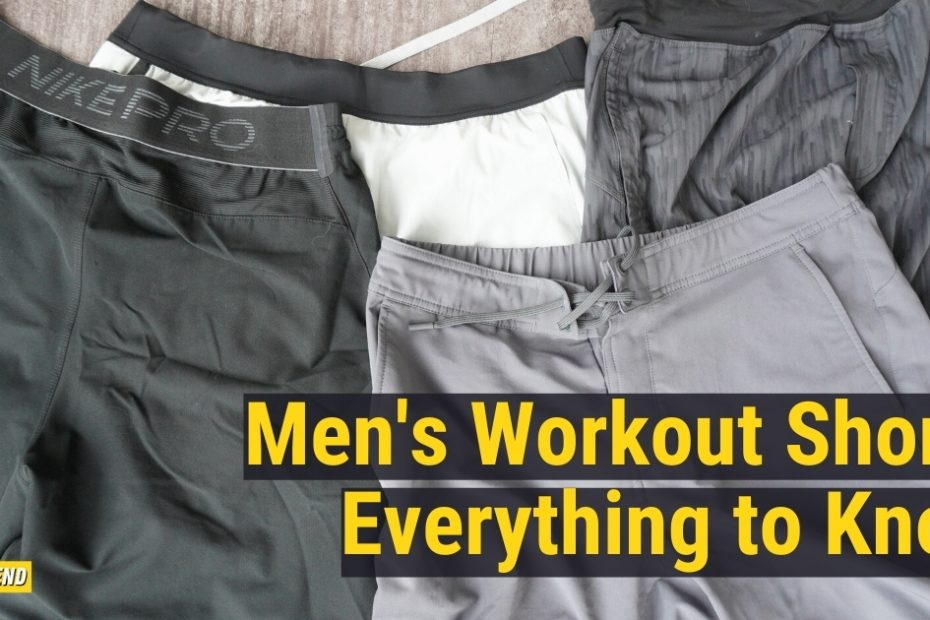 men's workout shorts guide, important details to know