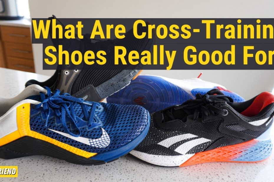 what are cross training shoes really good for