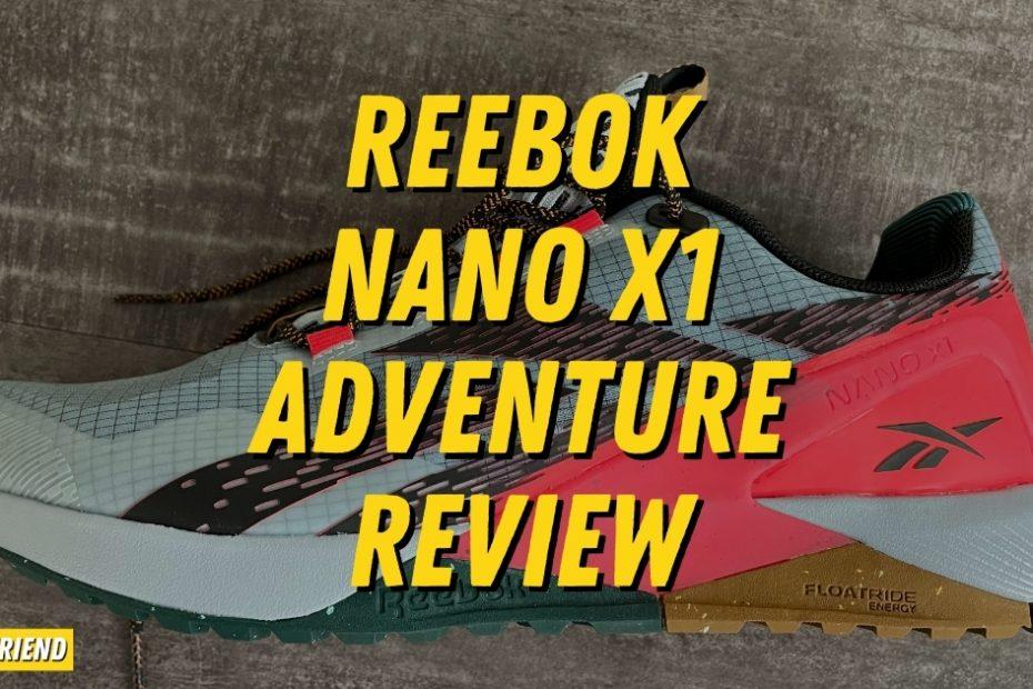 Reebok Nano X1 Adventure Detailed Review