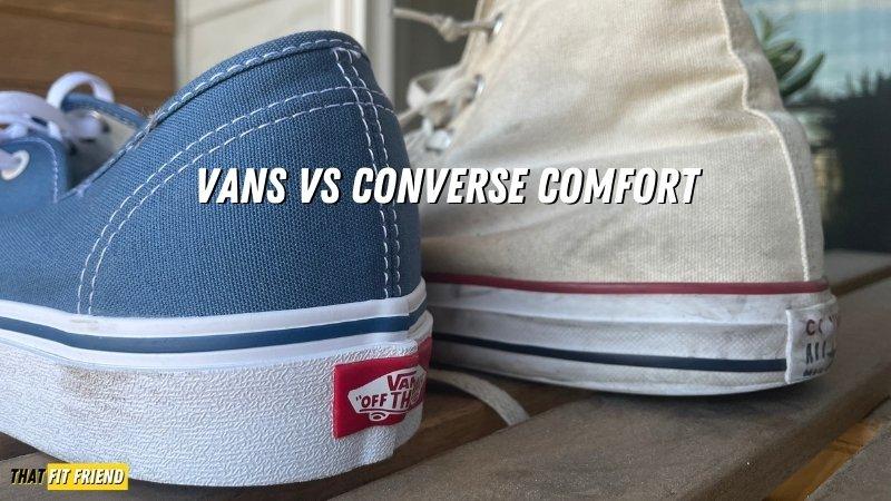 Vans vs Converse Comfort