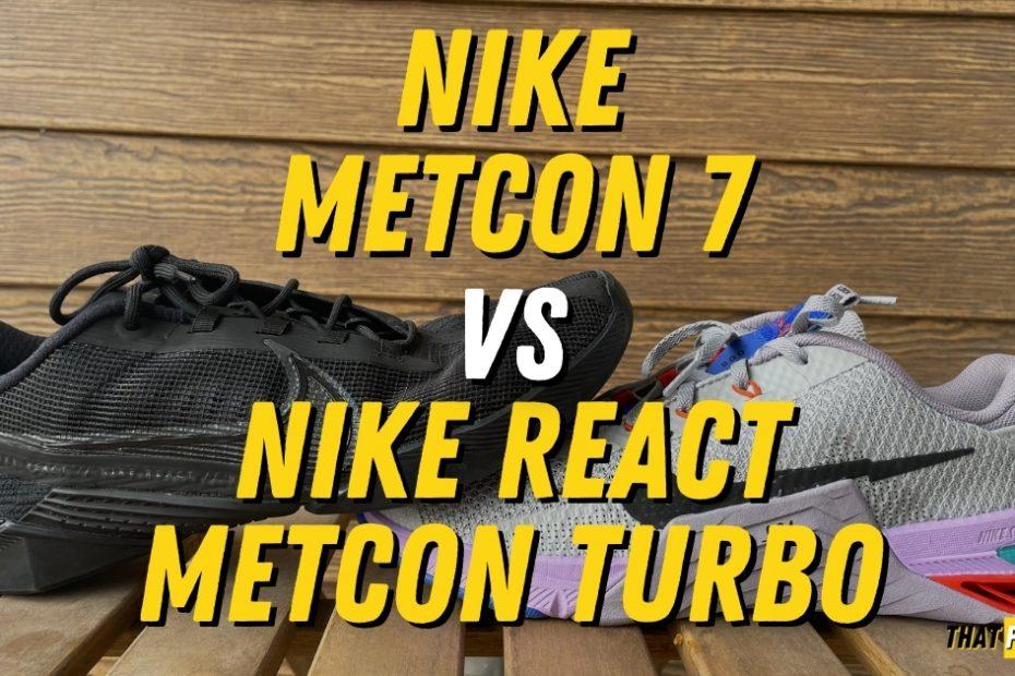 metcon 7 vs nike react metcon turbo