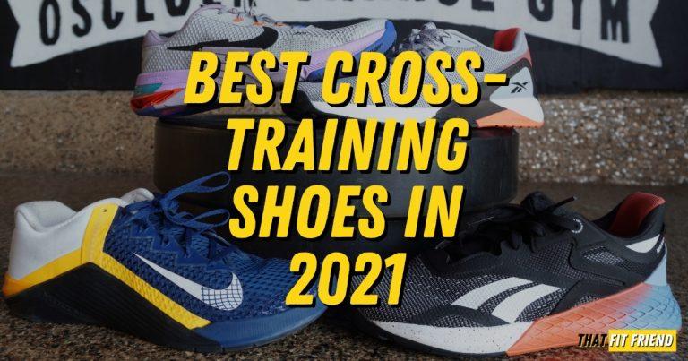Best Cross Training Shoes In 2021