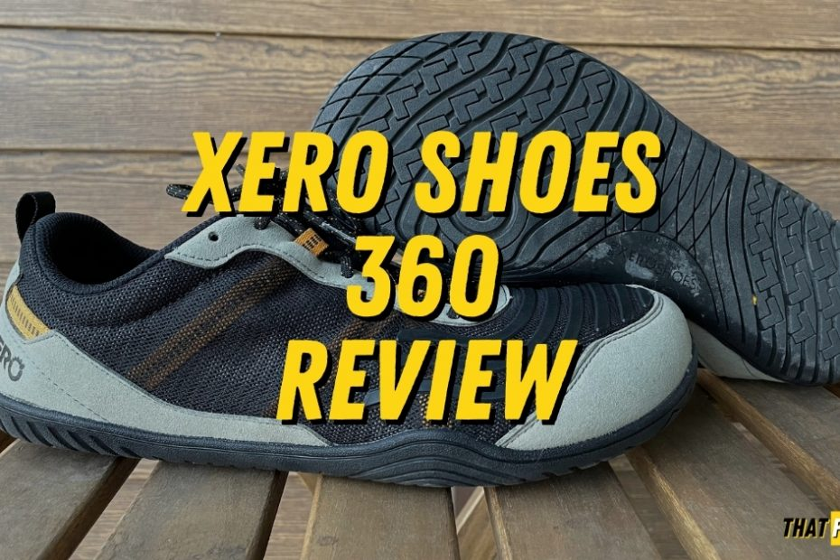 Xero Shoes 360 Detailed Review