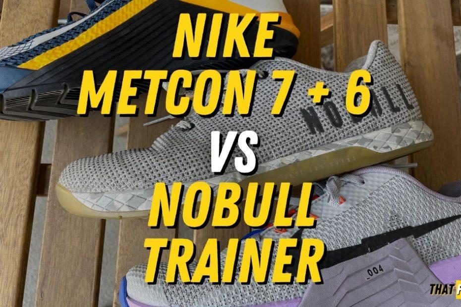 nike metcon 7 vs nobull trainer vs nike metcon 6