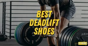 Best Deadlift Shoes 2021 for powerlifting, gym, wide feet