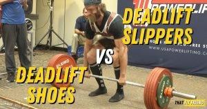 deadlift slippers vs deadlift shoes