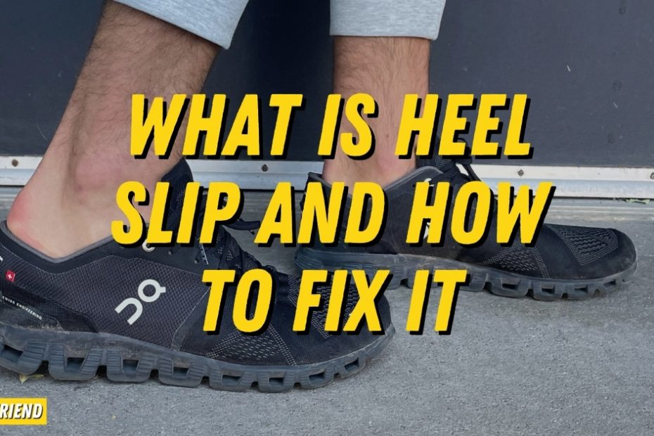 what is heel slip (1)